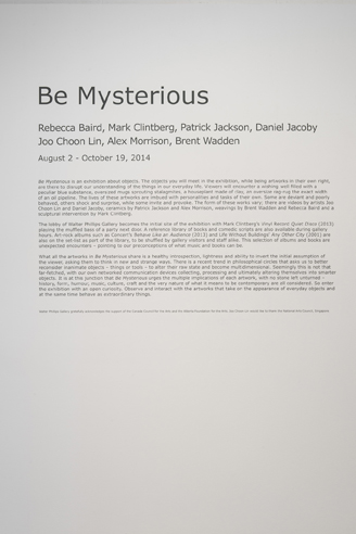 Be Mysterious, The Banff Centre 2014, Walter Phillips Gallery